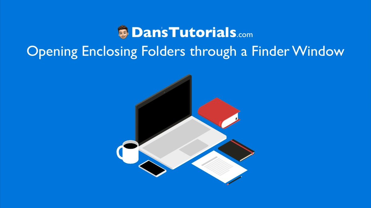 How to open an enclosing folder in a Mac Finder window
