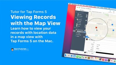 Viewing Records with the Map View in Tap Forms 5 on the Mac